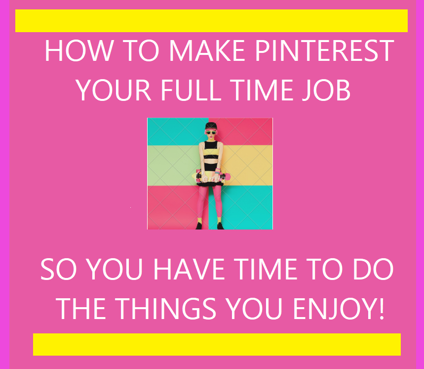 how to make pinterest your full time job